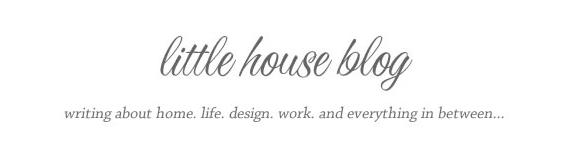 Little House Blog